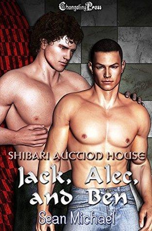 Jack, Alec, and Ben (Shibari Auction House #1-3)