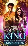 The Mountain King (Dragon, Stone & Steam #1)