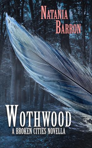 Wothwood by Natania Barron
