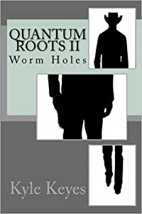Worm Holes (Quantum Roots, #2)