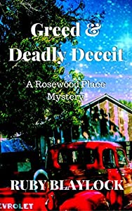 Greed & Deadly Deceit (Rosewood Place Mysteries Book 3)