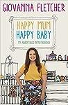 Happy Mum, Happy Baby: My Adventures in Motherhood