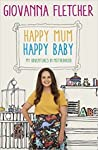 Happy Mum, Happy Baby: My Adventures in Motherhood