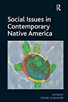 Social Issues in Contemporary Native America: Reflections from Turtle Island
