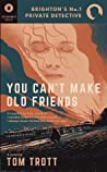 You Can't Make Old Friends (Brighton's No.1 Private Detective #1)