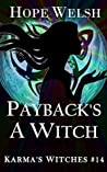 Payback's a Witch (Karma's Witches, #14)