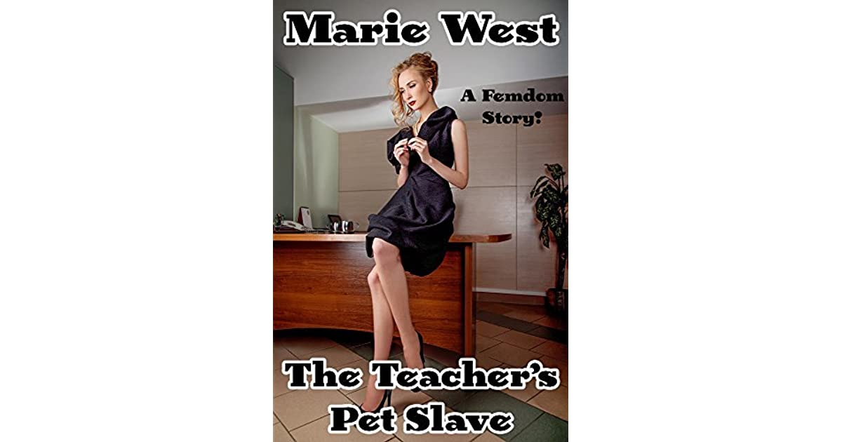 The Teachers Pet Slave A Femdom Story By Marie West-7116