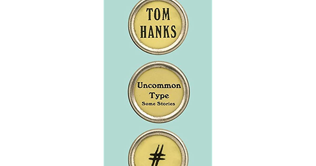 Uncommon Type: Some Stories AUTOGRAPHED/SIGNED Book By Tom Hanks! Ships 10/21/17