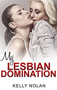 Lesbian: My Lesbian Domination: Lesbian Fiction, Lesbian Romance, First Time Lesbian