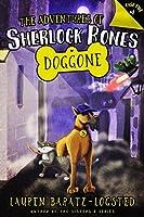 Adventures of Sherlock Bones: Doggone (The Adventures of Sherlock Bones)