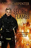 Secret Flames (The White Pine Firefighters #1)
