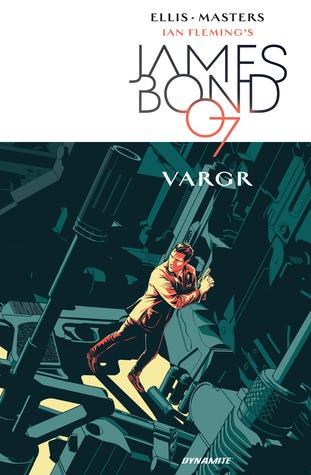 James Bond, Vol. 1 by Warren Ellis