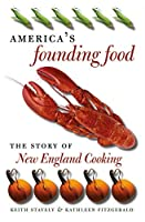 America's Founding Food: The Story of New England Cooking