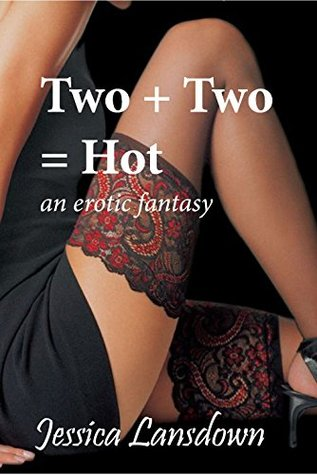 Two + Two = Hot An Erotic Fantasy: EROTICA Ménage MMMF Rock Hard and Demanding They Take Her to the Edge
