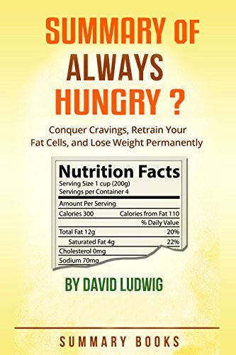 Summary Of Always Hungry?: Conquer Cravings, Retrain Your Fat Cells, and Lose Weight Permanently  by  Summary Books