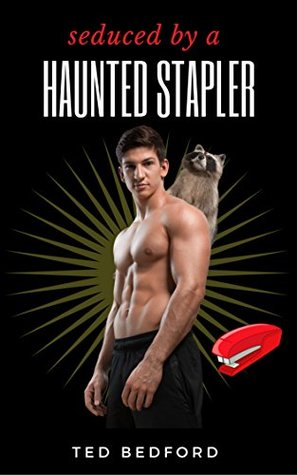 Seduced by a Haunted Stapler
