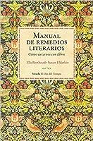 Manual de remedios literarios: Cómo curarnos con libros