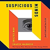 Suspicious Minds: How Culture Shapes Madness