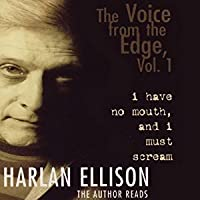 I Have No Mouth, and I Must Scream (The Voice from the Edge #1)