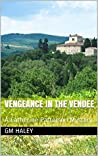 VENGEANCE IN THE VENDEE (Catherine Patterson Mysteries Book 2)