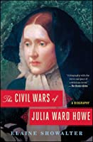 The Civil Wars of Julia Ward Howe