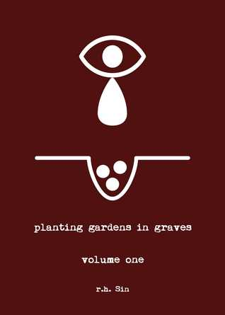 Planting Gardens in Graves by R.H. Sin