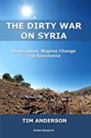 The Dirty War on Syria