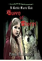 Queen of Thorns (Gothic Faerie Tale Series Book 2)