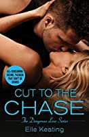 Cut to the Chase (Dangerous Love Book 2)