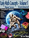 Early Math Concepts - Volume 1: Enrichment, Conceptual Learning (Early Math Concepts- Sharp Series)