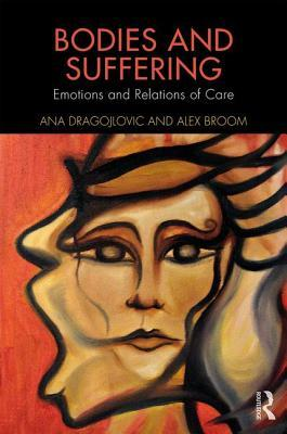 Bodies and Suffering Emotions and Relations of Care
