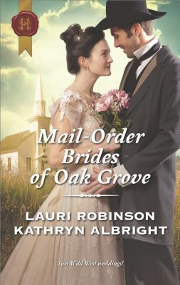 Mail-Order Brides of Oak Grove: Surprise Bride for the Cowboy\Taming the Runaway Bride (Oak Grove #1-2)