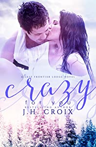 Crazy For You (Last Frontier Lodge, #8)