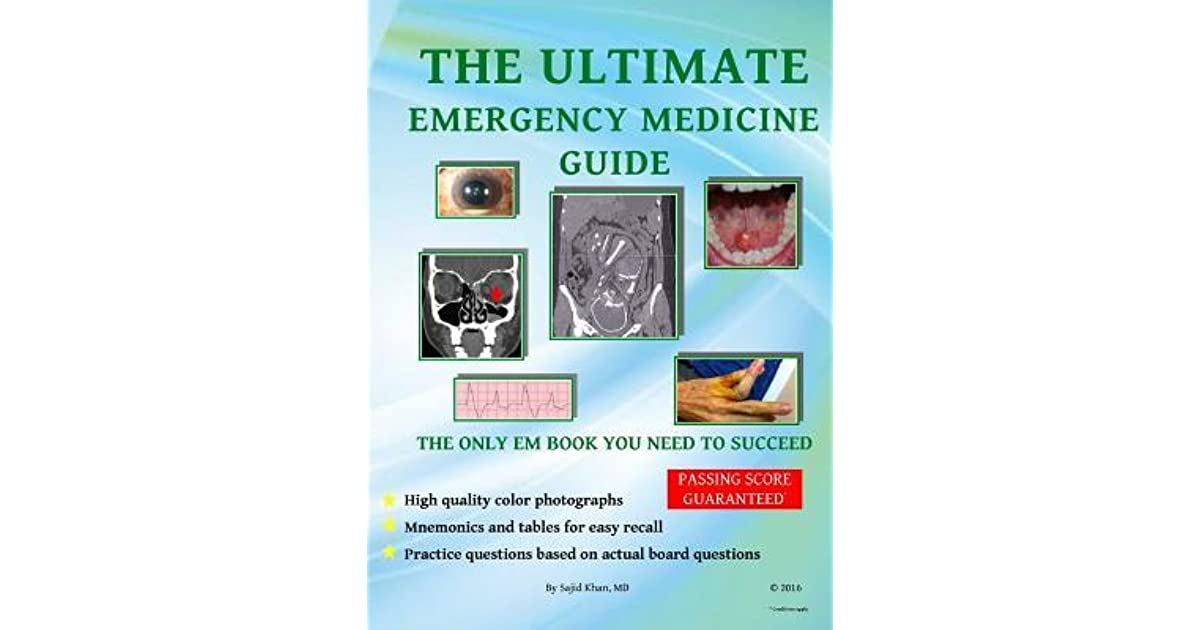 The Ultimate Emergency Medicine Guide: The only EM book you need to succeed