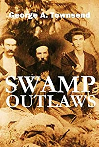 The Swamp Outlaws or the North Caronina Bandits (1872)
