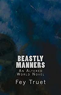 Beastly Manners: An Altered World Novel