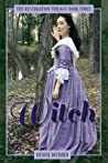 Witch (The Restoration Trilogy, #3)