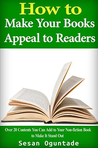 How to Make Your Books Appeal to Readers: How to write non fiction books that make readers talk about your books