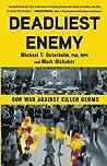 Deadliest Enemy: ...