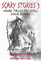 Scary Stories 3: More Tales to Chill Your Bones
