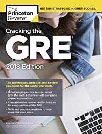 Cracking the GRE with 4 Practice Tests, 2018 Edition: The Strategies, Practice, and Review You Need for the Score You Want