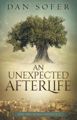 An Unexpected Afterlife (The Dry Bones Society, #1)