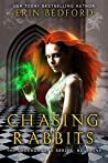 Chasing Rabbits by Erin R. Bedford