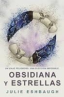 Obsidiana y estrellas (Marfil y hueso, #2)