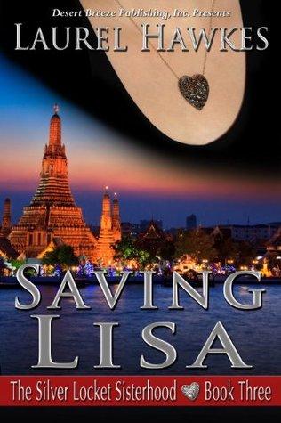Saving Lisa (The Silver Locket Sisterhood Book 3)