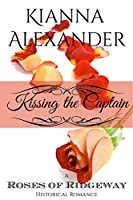 Kissing the Captain (The Roses of Ridgeway #1)