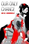 Our Only Chance (A.I. Chronicles #1)