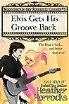 Elvis Gets His Groove Back (Moonchuckle Bay #6)