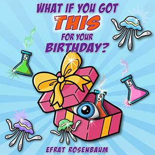 kids books: What if You Got This for Your Birthday? (funny fantasy books for kids, Children's Books) FREE COLORING PAGES INCLUDED