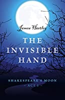 The Invisible Hand (Shakespeare's Moon #1)